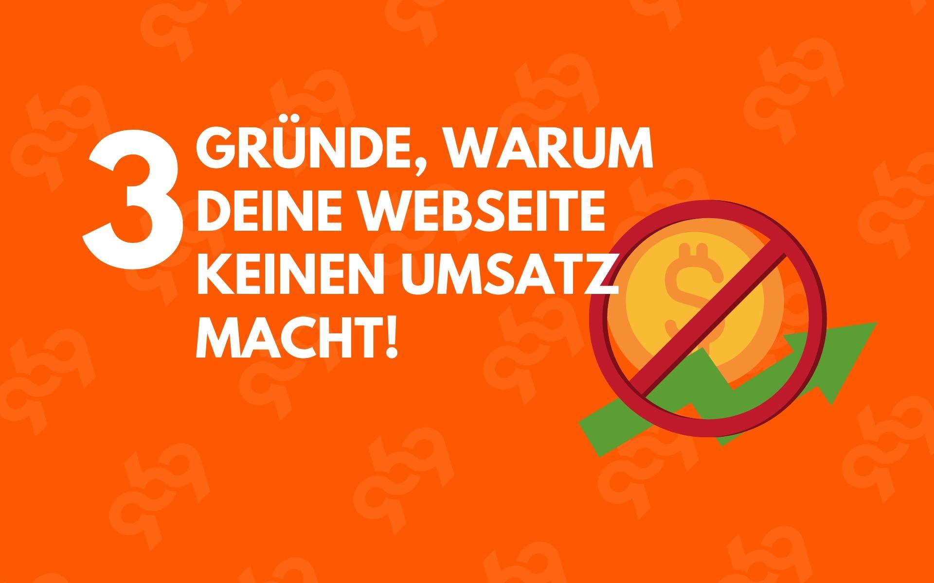 3 Gründe, warum du mit deiner Webseite keine neuen Kunden gewinnst